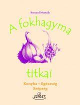 A fokhagyma titkai - könyv - 117 oldal